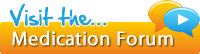 Visit the Medication Forum